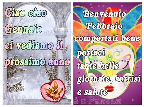 """""""Ciao Ciao Gennaio ci vediamo il prossimo anno... Benvenuto Febbraio, comportati bene e portaci tante belle giornate, sorrisi e salute!"""""""