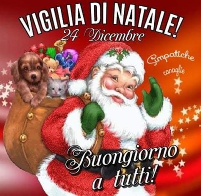 """""""Vigilia di Natale 24 Dicembre, Buongiorno a tutti!"""""""