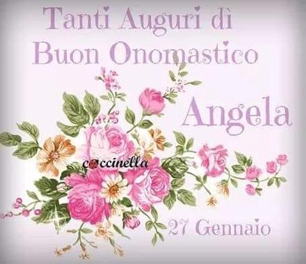 """""""Tanti Auguri di Buon Onomastico Angela, 27 Gennaio"""""""