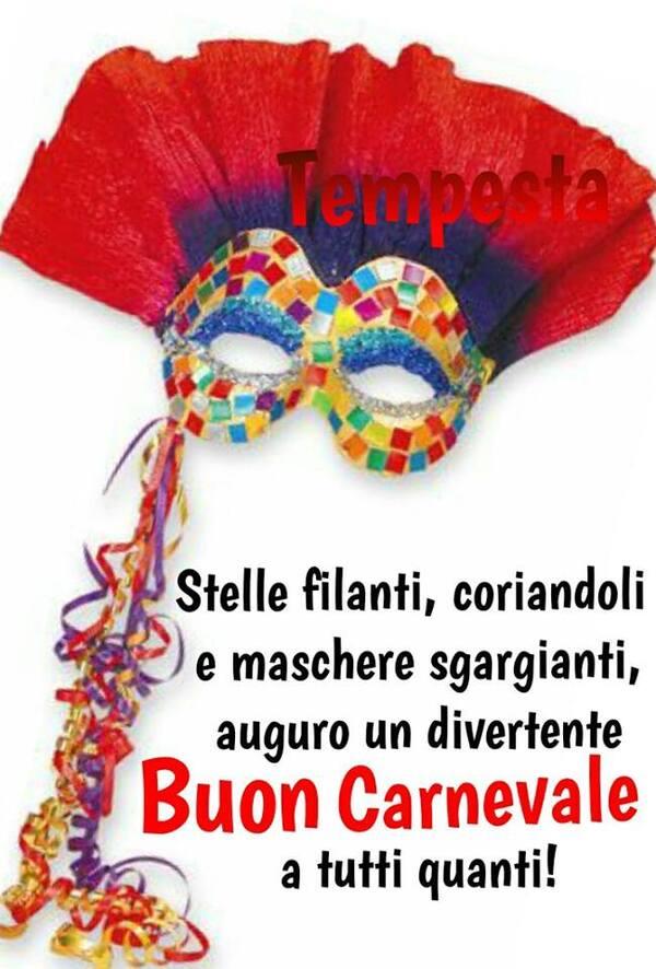 """""""Stelle filanti, coriandoli e maschere sgargianti, auguro un divertente Buon Carnevale a tutti quanti !"""""""