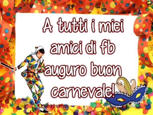 """""""A tutti i miei amici di FB auguro Buon Carnevale"""""""