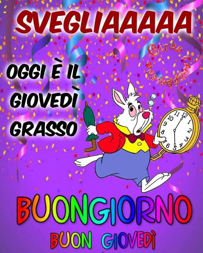 """""""SVEGLIAAA OGGI È IL GIOVEDÌ GRASSO... Buongiorno e Buon Giovedì"""""""