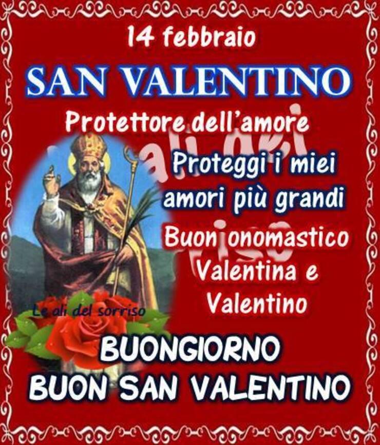 """""""14 Febbraio San Valentino Protettore dell'Amore. Proteggi i miei amori più grandi. Buon Onomastico Valentina e Valentino. Buongiorno e Buon San Valentino"""""""
