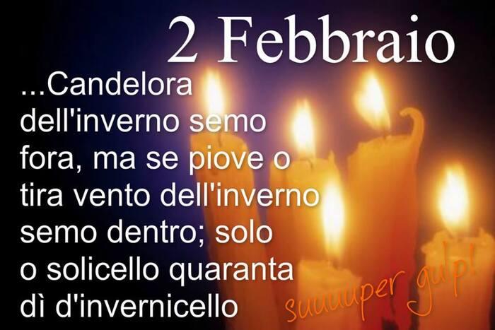 """""""2 Febbraio, Se ce sole a Candelora del inverno semo fòra, se piove e tira vento del inverno semo dentro."""""""