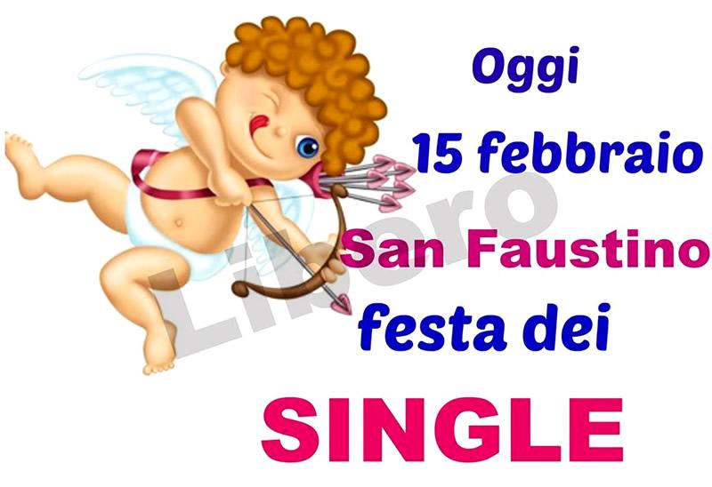 """""""Oggi 15 Febbraio è San Faustino, Festa dei Single!"""""""