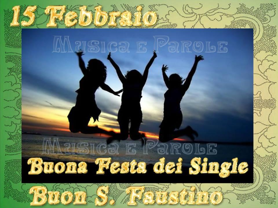"""""""15 Febbraio, Buona Festa dei Single e Buon San Faustino"""""""