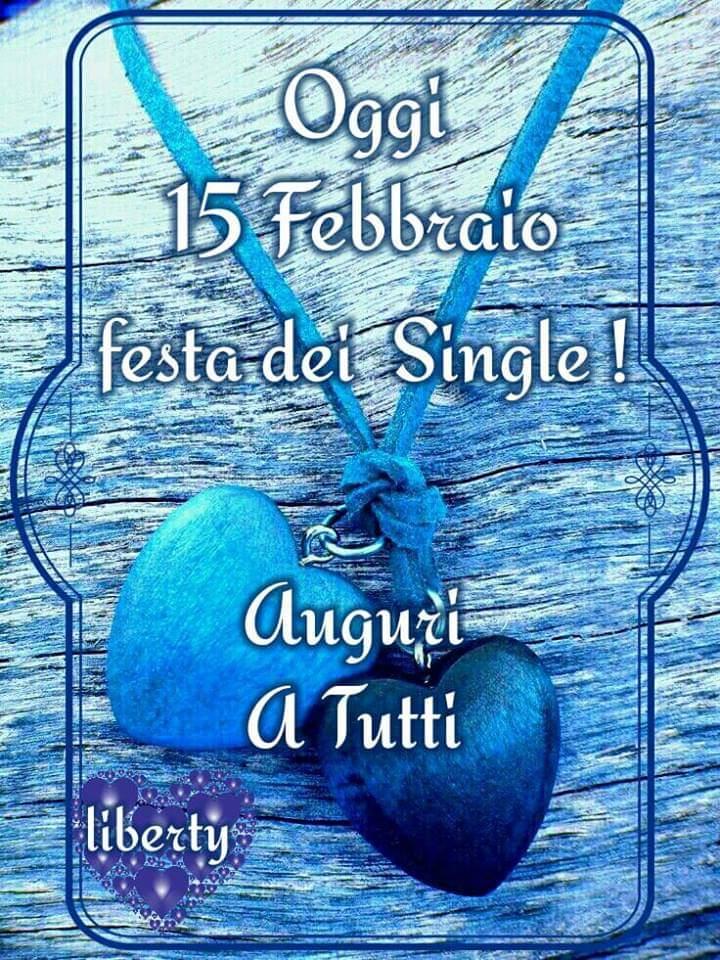 """""""Auguri a tutti!! Oggi 15 Febbraio è la Festa dei Single"""""""