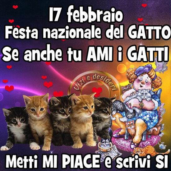 """""""17 Febbraio Festa Nazionale del Gatto. Se anche tu ami i gatti, metti mi piace e scrivi si"""""""
